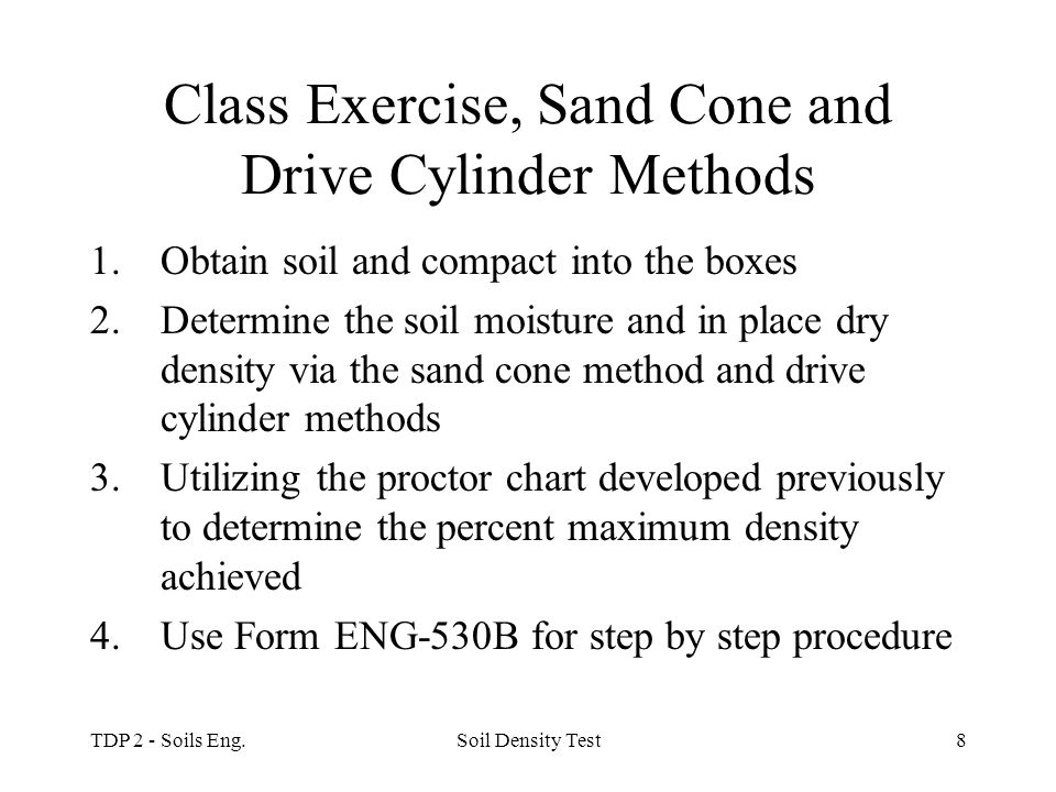 Class Exercise, Sand Cone and Drive Cylinder Methods