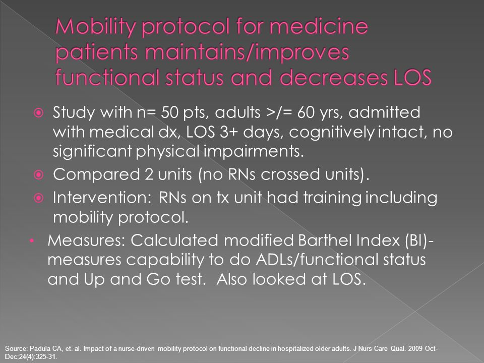 Mobility protocol for medicine patients maintains/improves functional status and decreases LOS