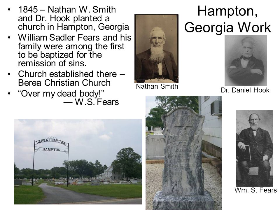 Hampton, Georgia Work 1845 – Nathan W. Smith and Dr. Hook planted a church in Hampton, Georgia.