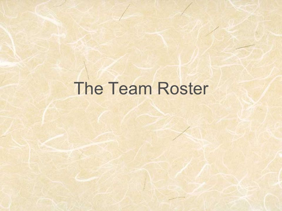 The Team Roster The team roster is the next phase of your pre-match routine. <click>