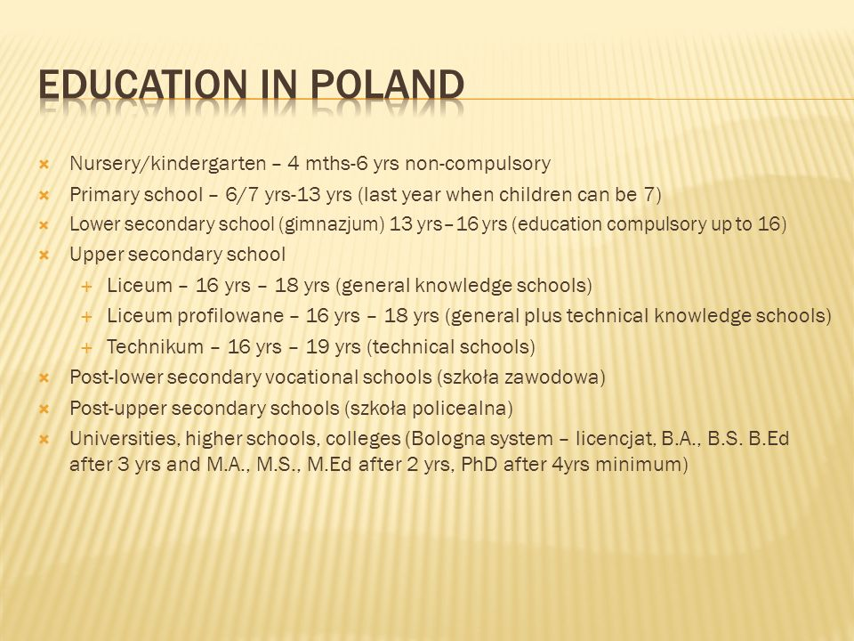 Education in poland Nursery/kindergarten – 4 mths-6 yrs non-compulsory