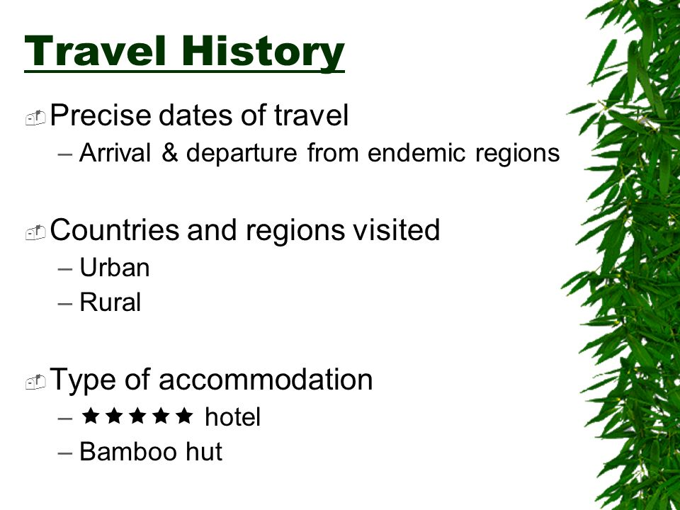 Travel History Precise dates of travel Countries and regions visited