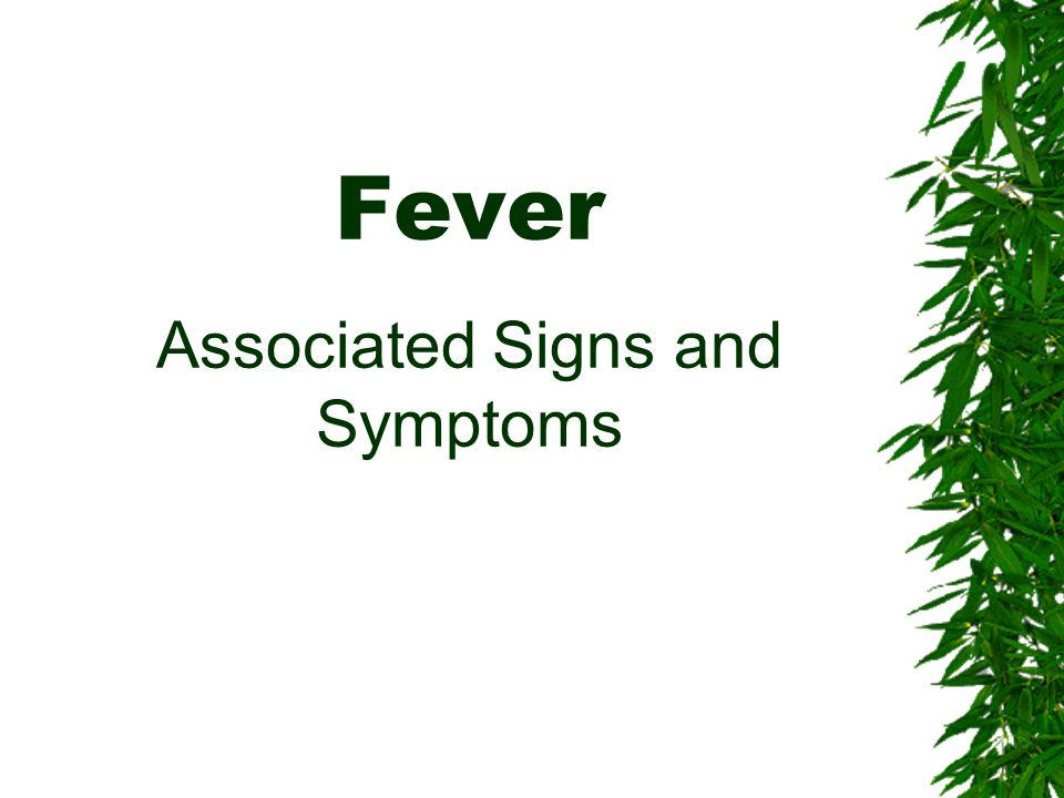 Fever Associated Signs and Symptoms