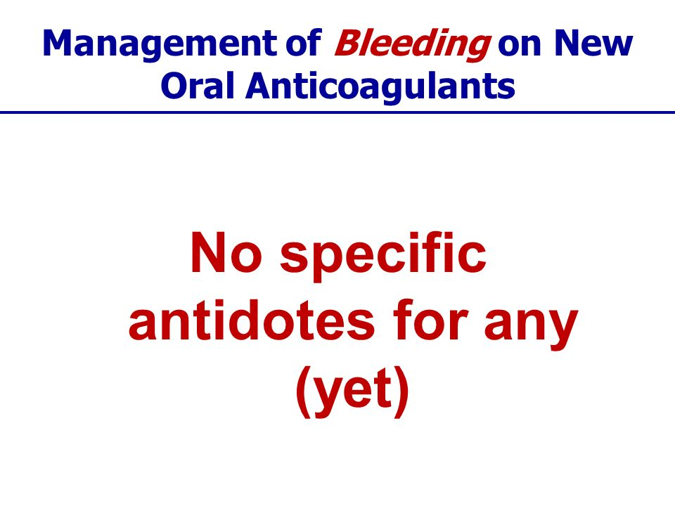No specific antidotes for any (yet)