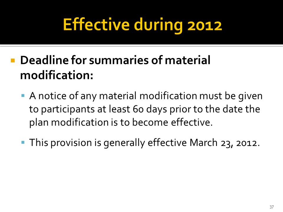 Effective during 2012 Deadline for summaries of material modification: