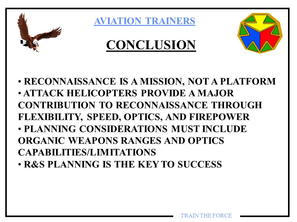 CONCLUSION RECONNAISSANCE IS A MISSION, NOT A PLATFORM