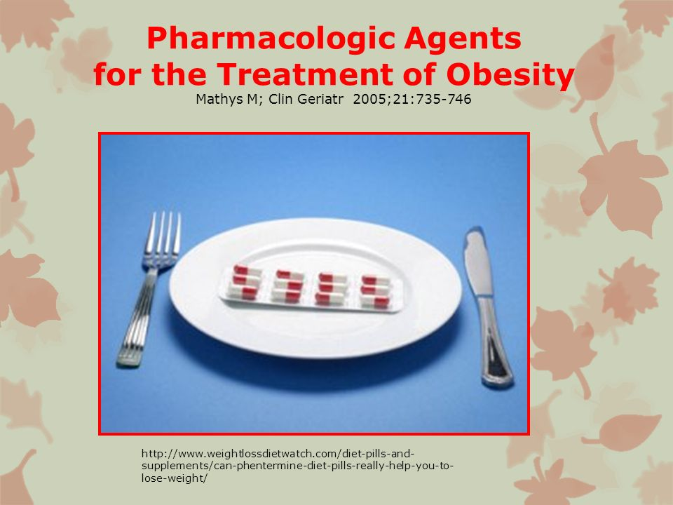 Pharmacologic Agents for the Treatment of Obesity Mathys M; Clin Geriatr 2005;21:735-746