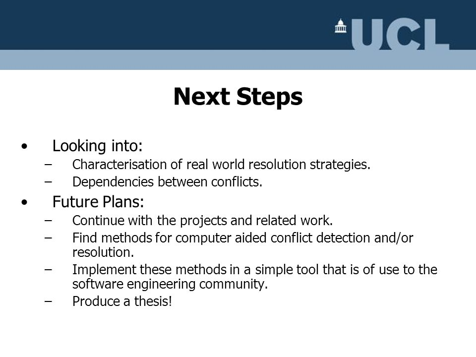 Next Steps Looking into: Future Plans: