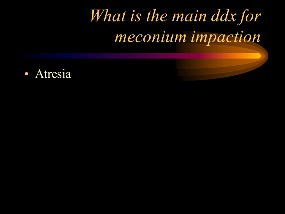 What is the main ddx for meconium impaction