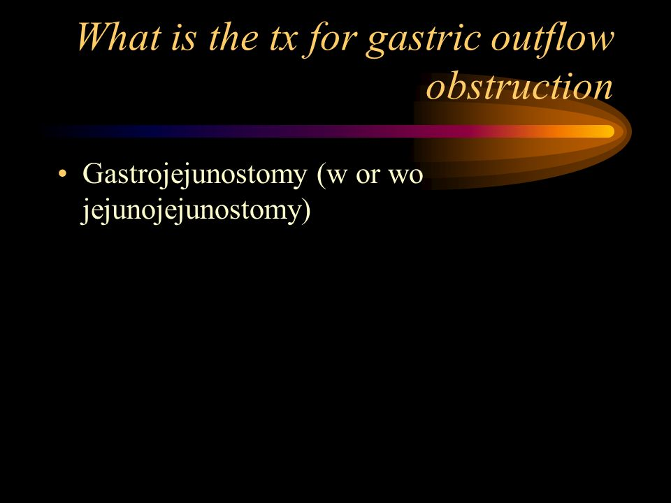 What is the tx for gastric outflow obstruction