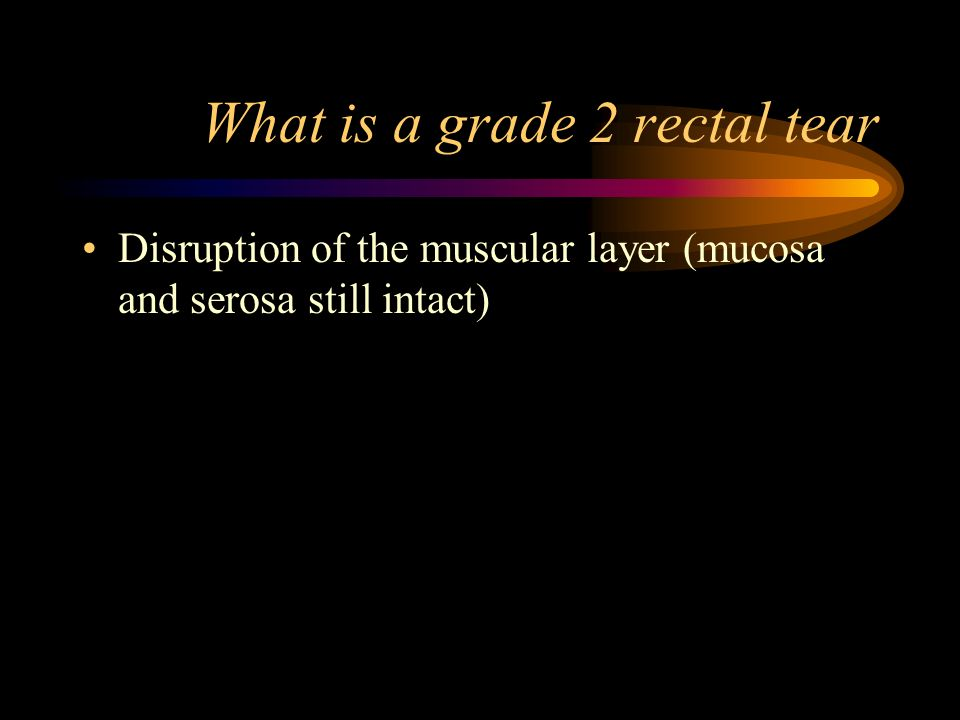 What is a grade 2 rectal tear