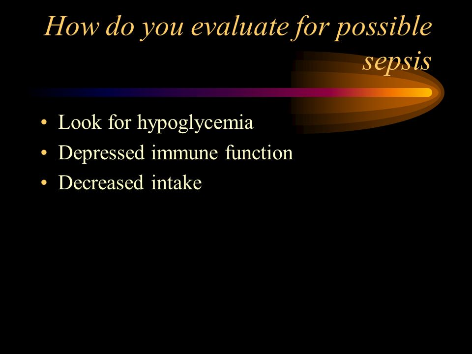 How do you evaluate for possible sepsis