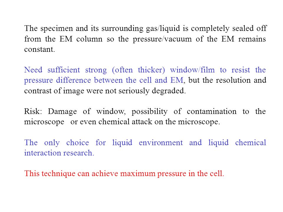 The specimen and its surrounding gas/liquid is completely sealed off from the EM column so the pressure/vacuum of the EM remains constant.