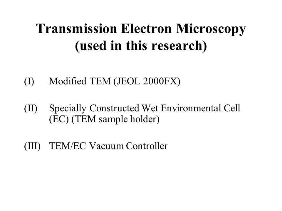 Transmission Electron Microscopy (used in this research)