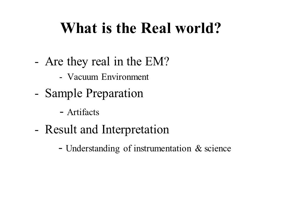 What is the Real world - Are they real in the EM