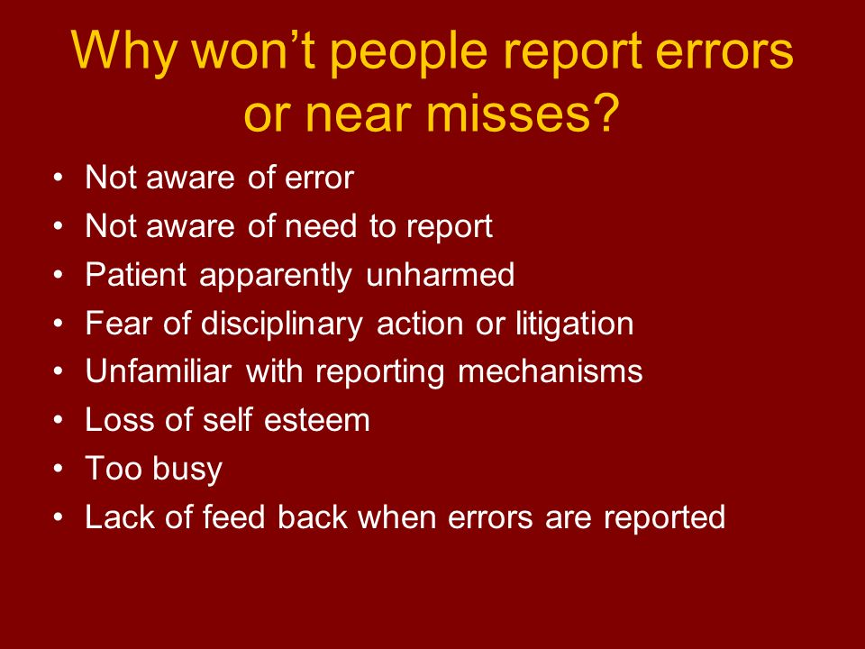 Why won't people report errors or near misses