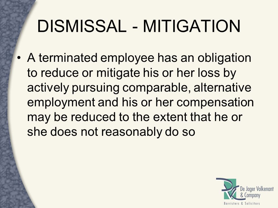 DISMISSAL - MITIGATION