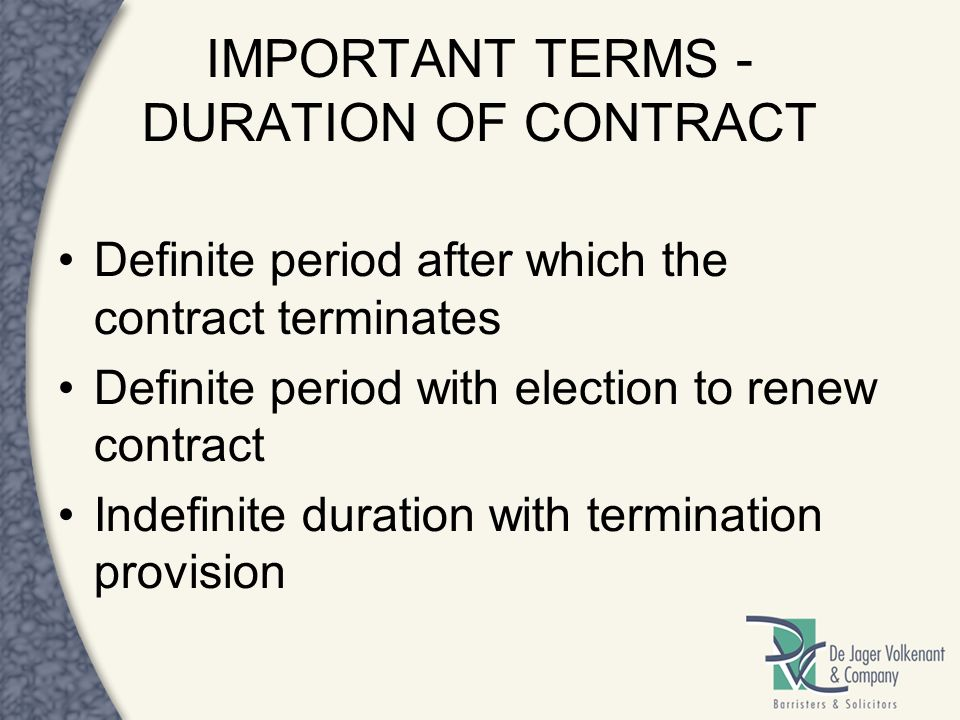 IMPORTANT TERMS - DURATION OF CONTRACT