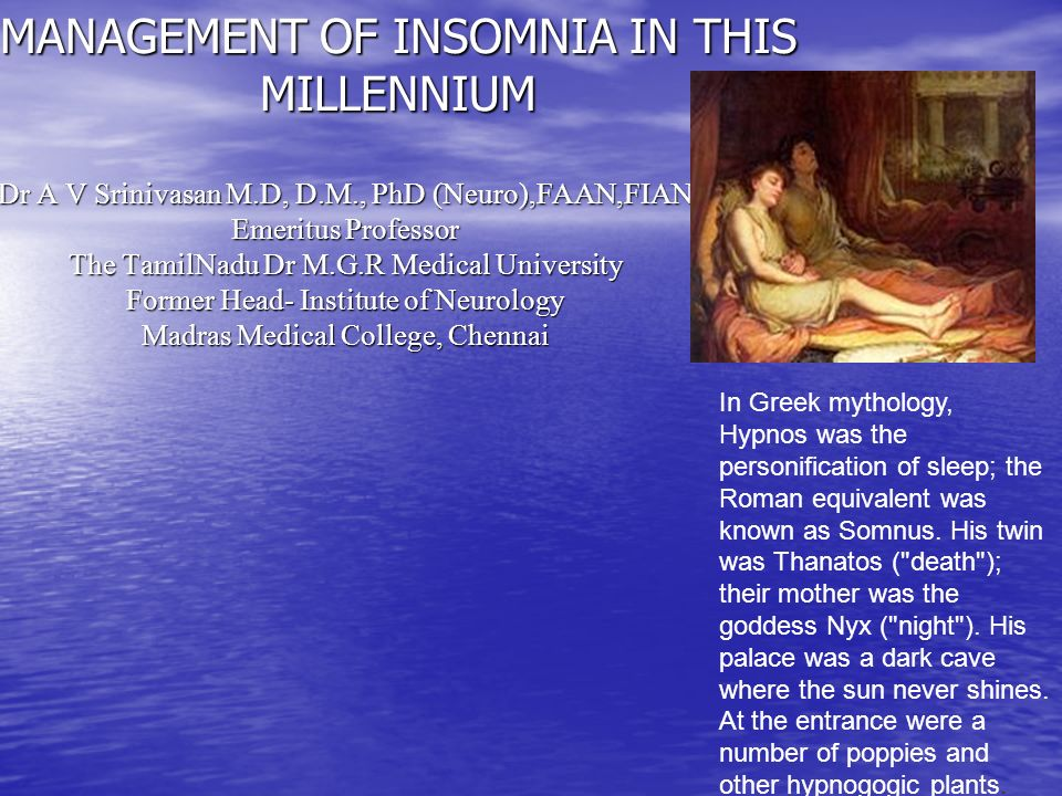 MANAGEMENT OF INSOMNIA IN THIS MILLENNIUM