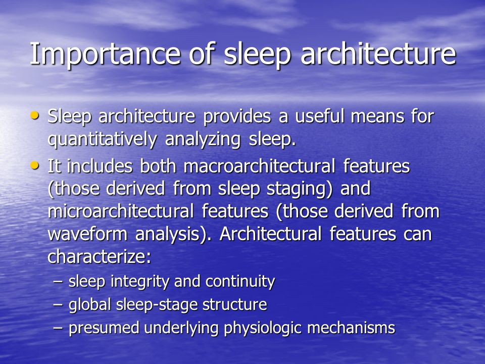 Importance of sleep architecture