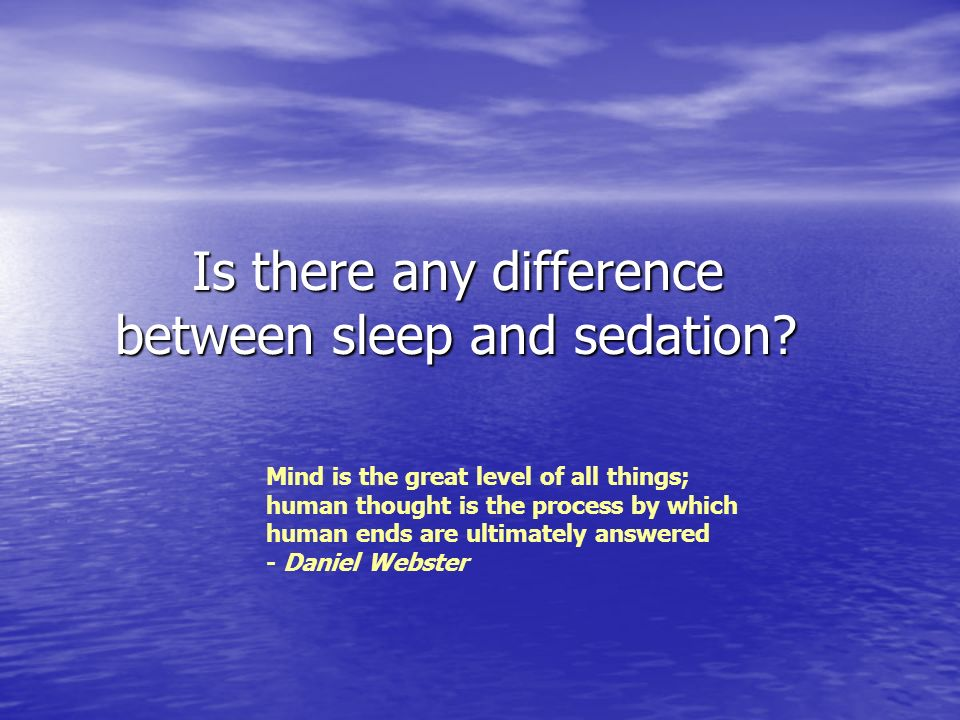 Is there any difference between sleep and sedation
