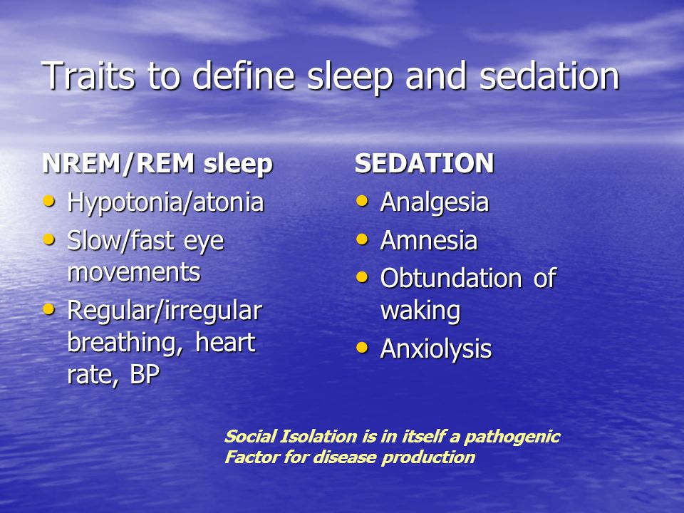 Traits to define sleep and sedation