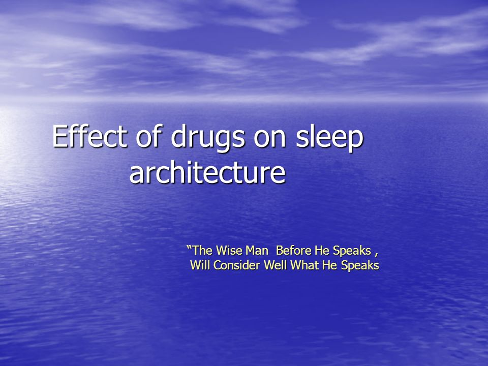Effect of drugs on sleep architecture