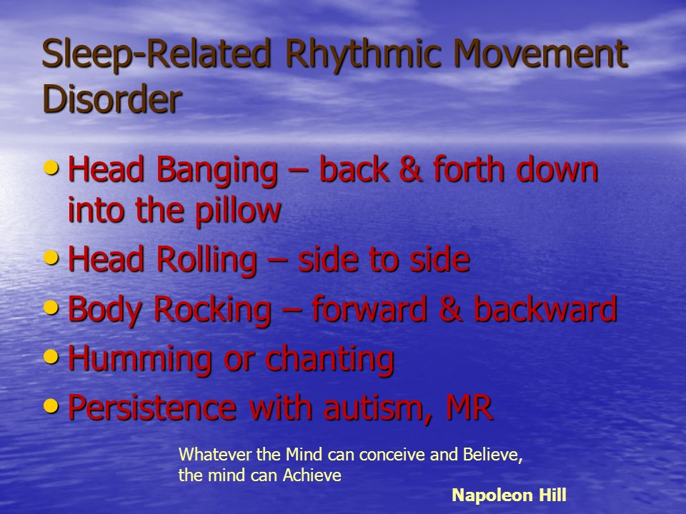 Sleep-Related Rhythmic Movement Disorder