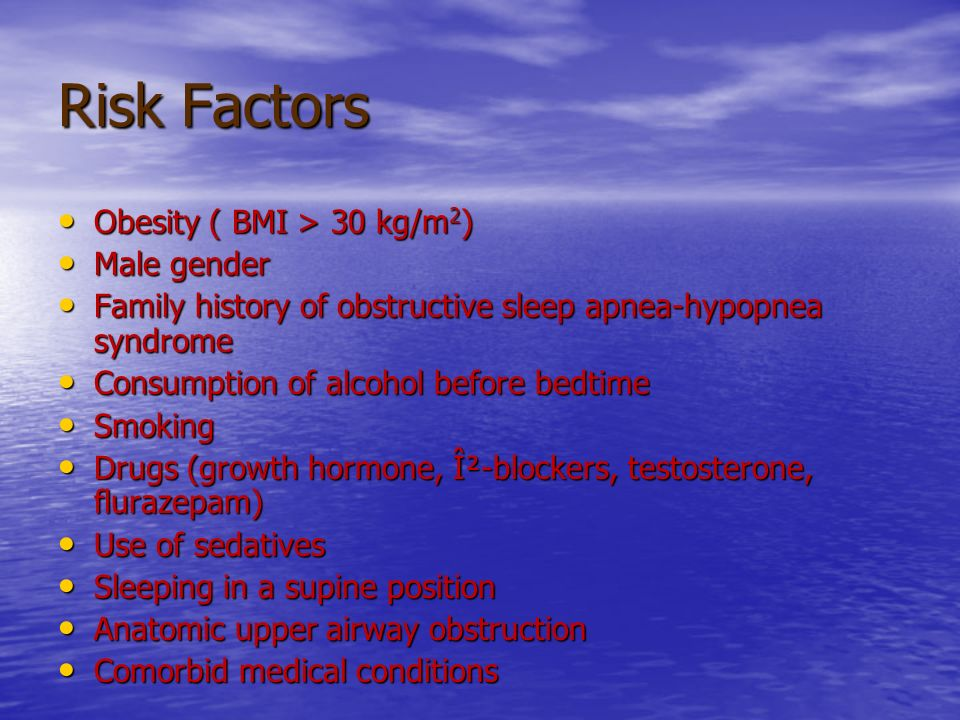 Risk Factors Obesity ( BMI > 30 kg/m2) Male gender