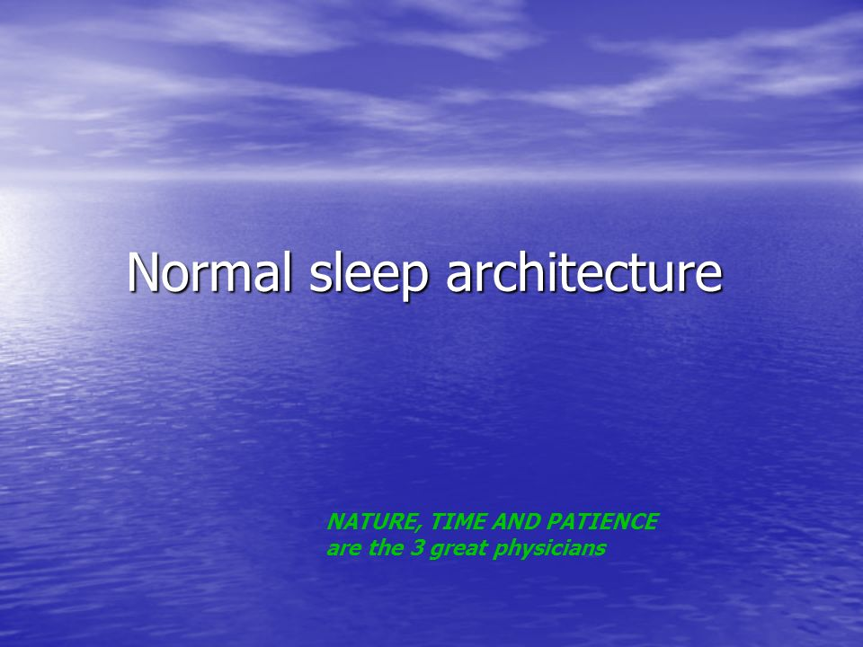 Normal sleep architecture