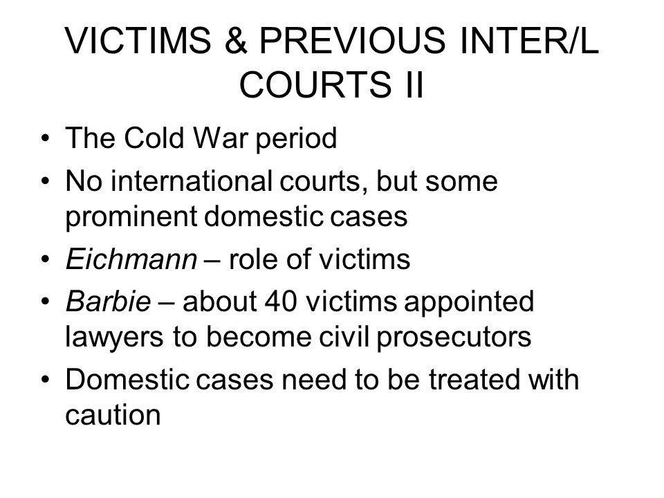 VICTIMS & PREVIOUS INTER/L COURTS II
