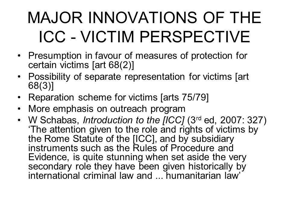 MAJOR INNOVATIONS OF THE ICC - VICTIM PERSPECTIVE