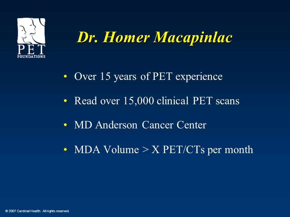 Dr. Homer Macapinlac Over 15 years of PET experience