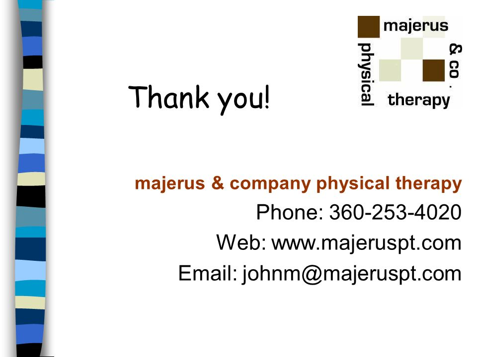 Thank you. majerus & company physical therapy. Phone: