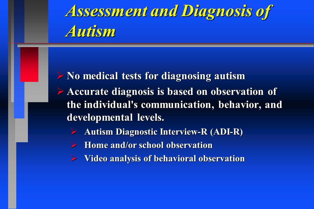Assessment and Diagnosis of Autism