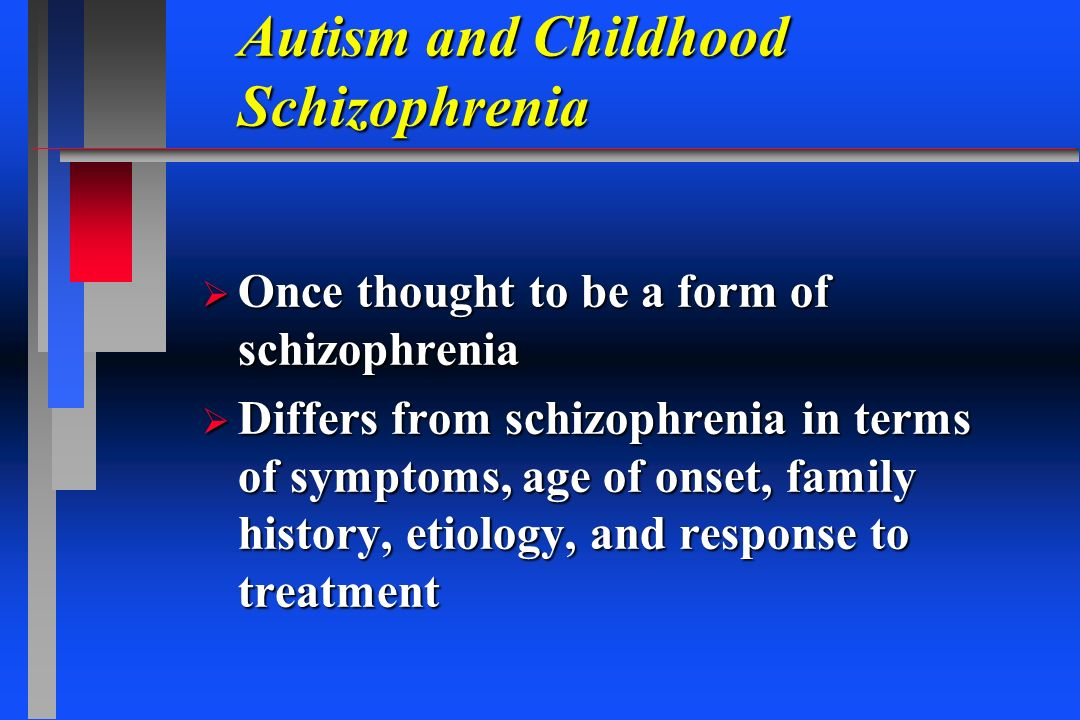Autism and Childhood Schizophrenia