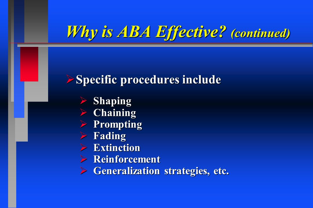 Why is ABA Effective (continued)