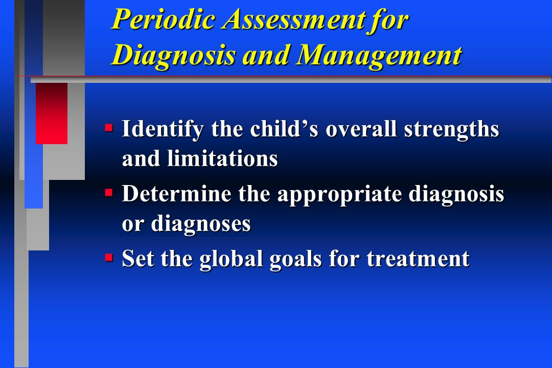 Periodic Assessment for Diagnosis and Management