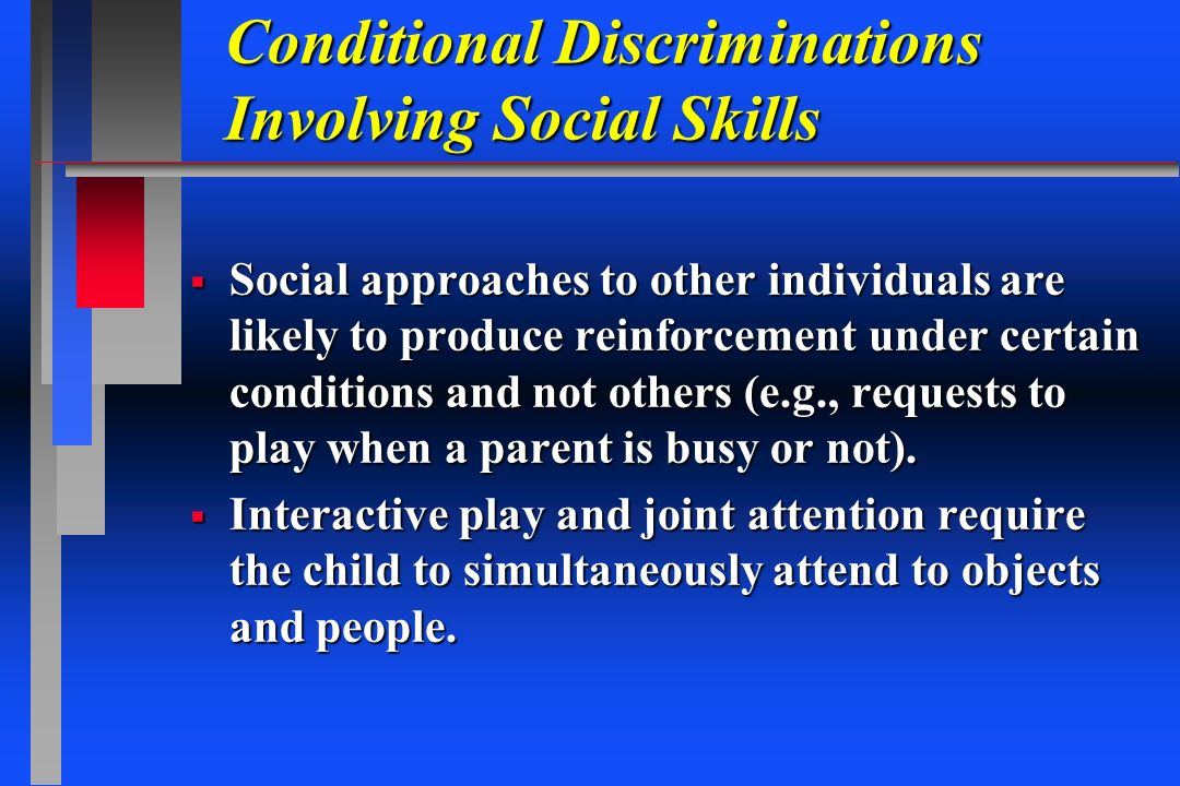 Conditional Discriminations Involving Social Skills