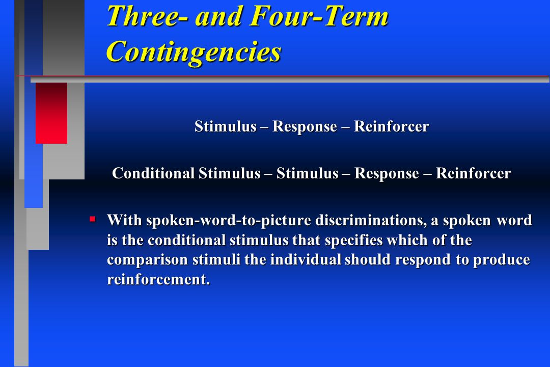 Three- and Four-Term Contingencies