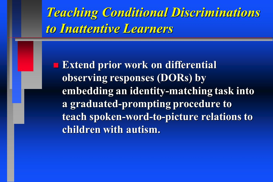 Teaching Conditional Discriminations to Inattentive Learners