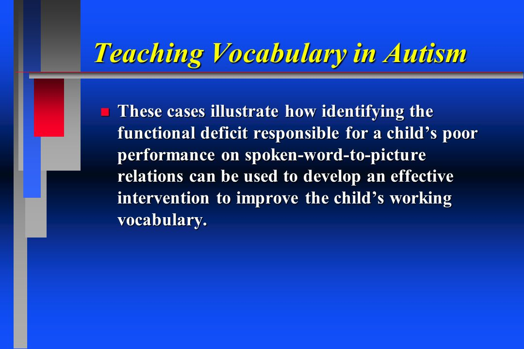 Teaching Vocabulary in Autism