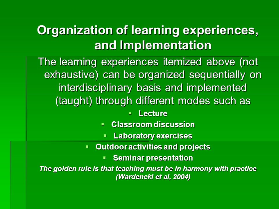 Organization of learning experiences, and Implementation