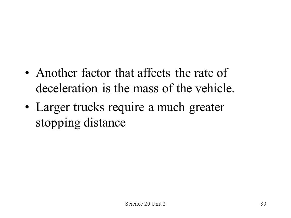 Larger trucks require a much greater stopping distance