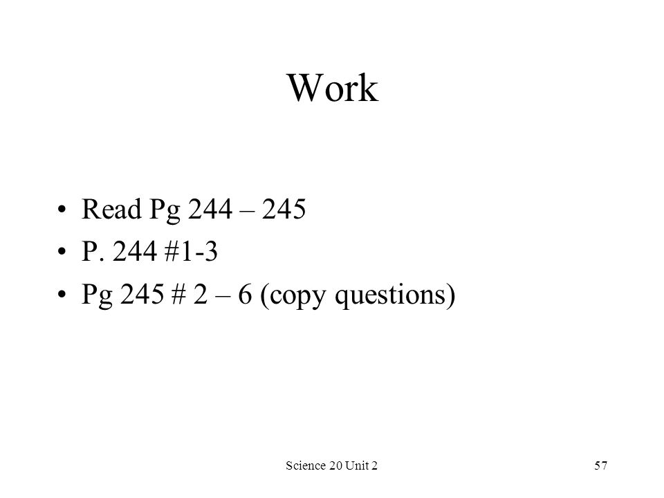 Work Read Pg 244 – 245 P. 244 #1-3 Pg 245 # 2 – 6 (copy questions)