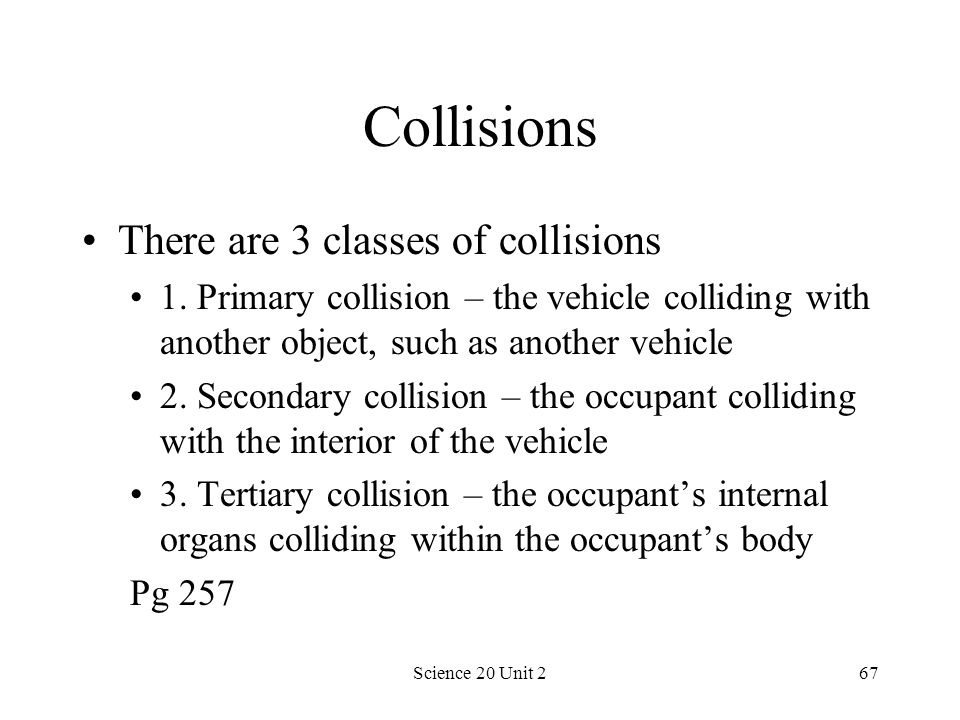 Collisions There are 3 classes of collisions