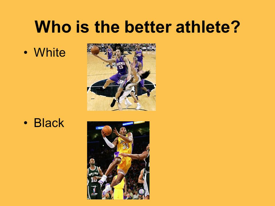 Who is the better athlete