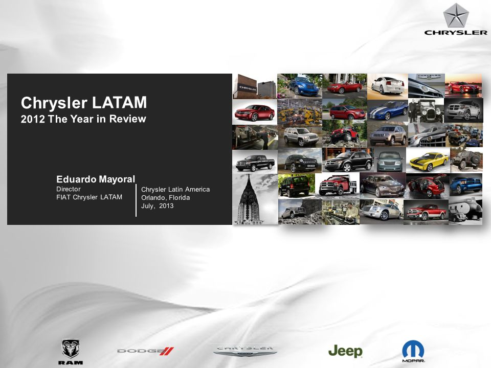 Chrysler LATAM 2012 The Year in Review Eduardo Mayoral Director