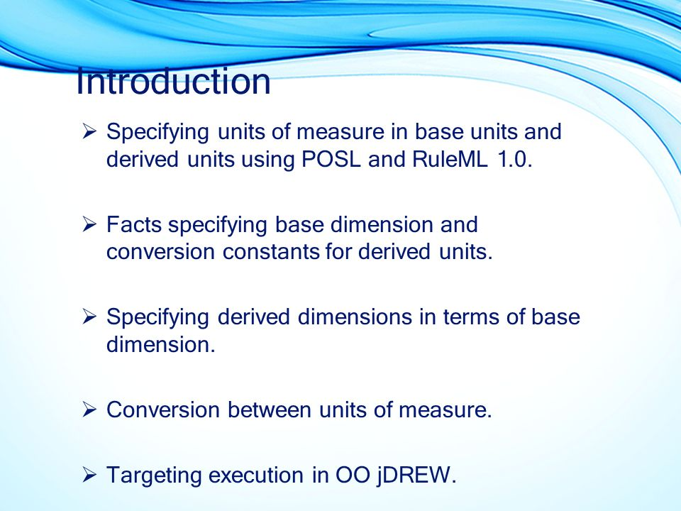 Introduction Specifying units of measure in base units and derived units using POSL and RuleML 1.0.