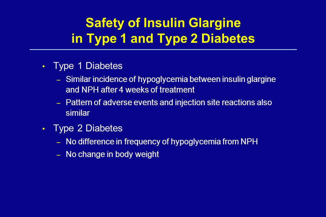 Safety of Insulin Glargine in Type 1 and Type 2 Diabetes